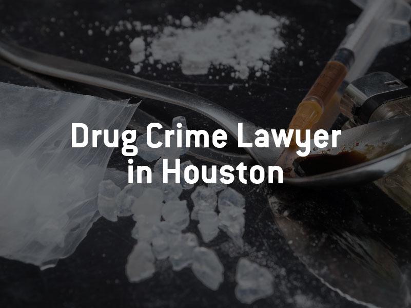 Houston Drug Crime Lawyer