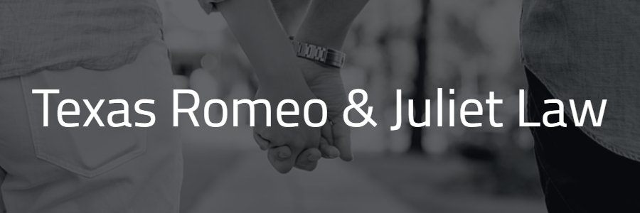 What Is The Romeo And Juliet Law In Texas Romeo Juliet Law