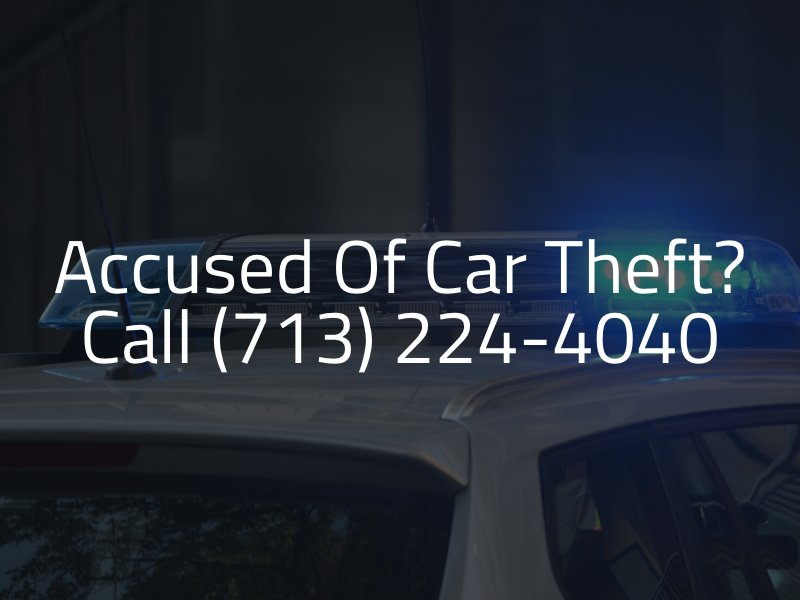 Grand Theft Auto Lawyer in Houston Call 713-224-4040