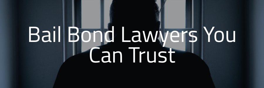 Bail Bond Lawyer in Houston