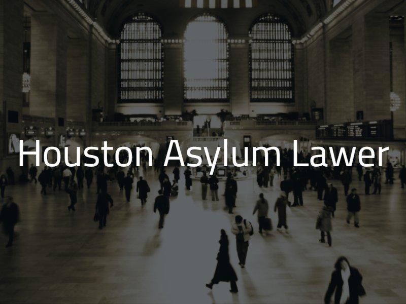Houston Asylum Attorney
