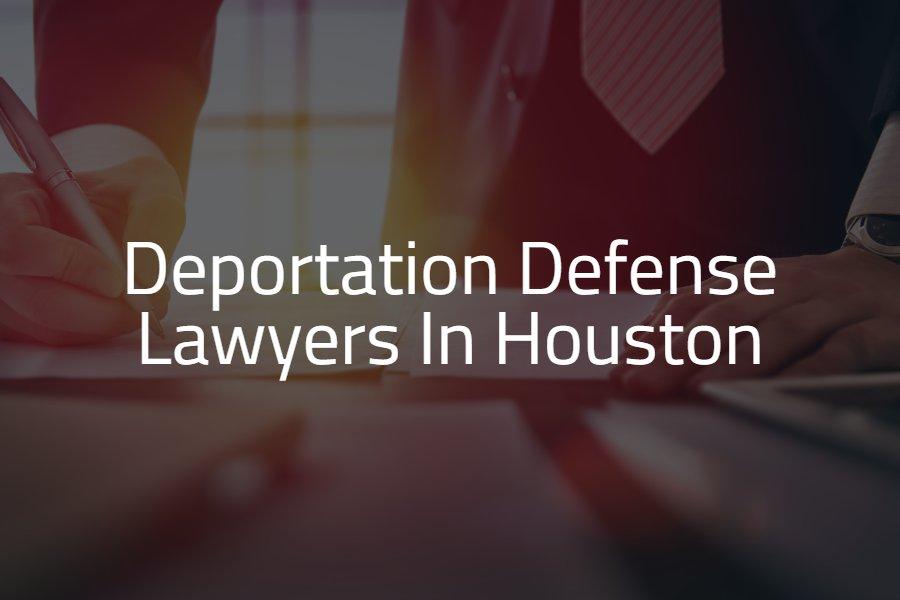 best deportation defense lawyer houston