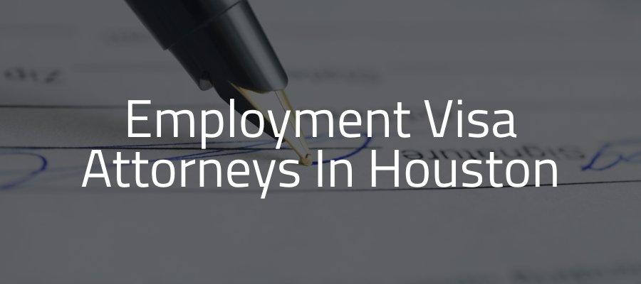 Houston Employment Visa Lawyer