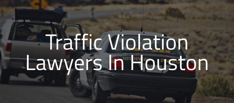 Traffic Ticket Lawyer in Houston