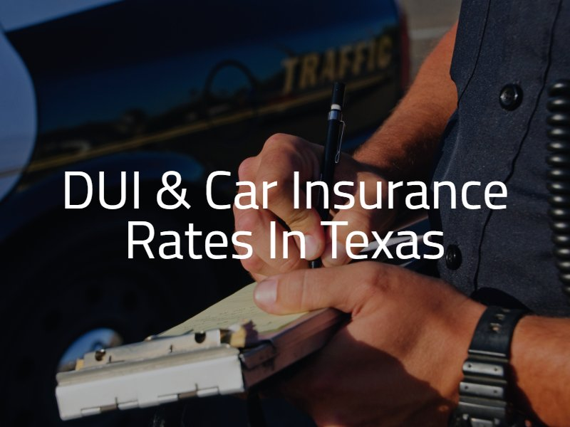 DUI & Car Insurance Rates in Texas